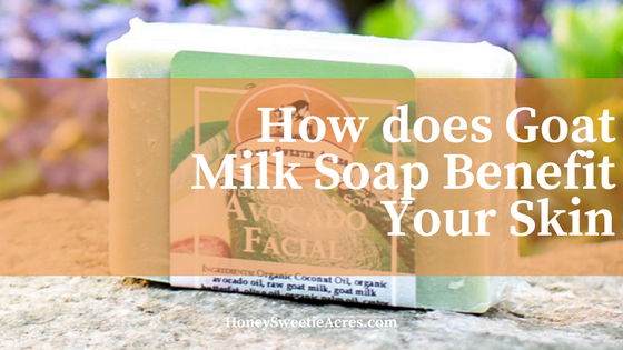 how does goat milk soap benefit your skin