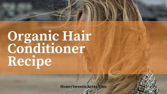 DIY Organic Hair Conditioner Recipe