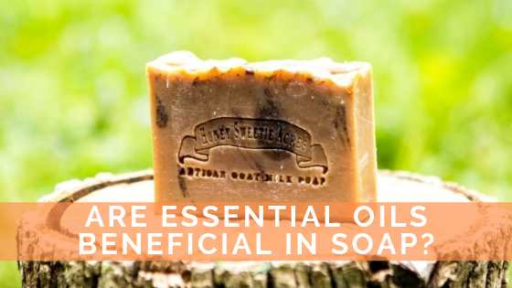 Are Essential Oils Beneficial in Soap?