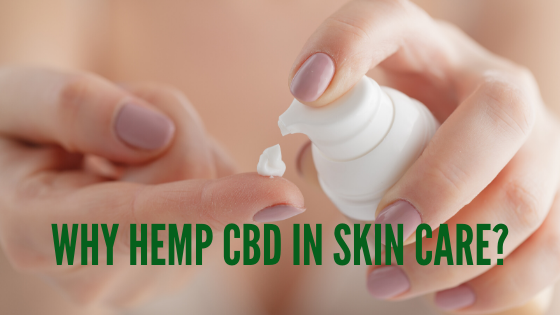 WHY HEMP CBD IN SKIN CARE?