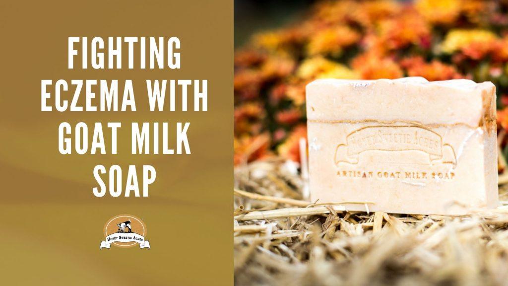 Fighting Eczema with Goat Milk Soap